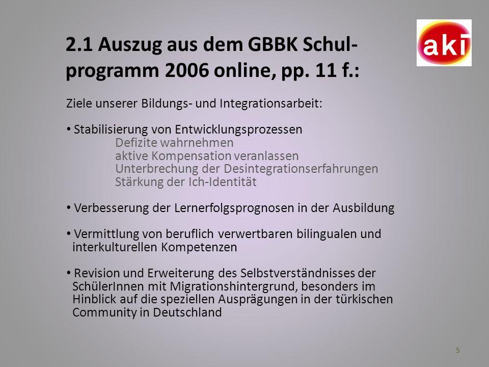 2.1 Auszug aus dem GBBK Schul- programm 2006 online, pp. 11 f.: Ziele unserer Bildungs- und Integrationsarbeit: Stabilisierung von Entwicklungsprozess