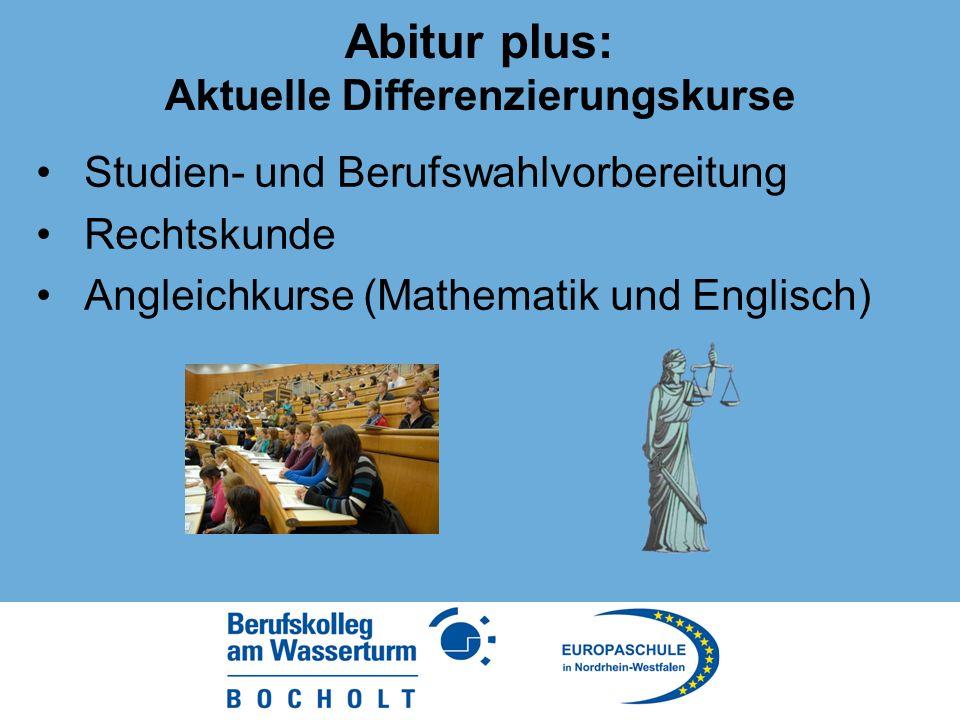 Abitur plus: Aktuelle Differenzierungskurse Studien- und Berufswahlvorbereitung Rechtskunde Angleichkurse (Mathematik und Englisch)