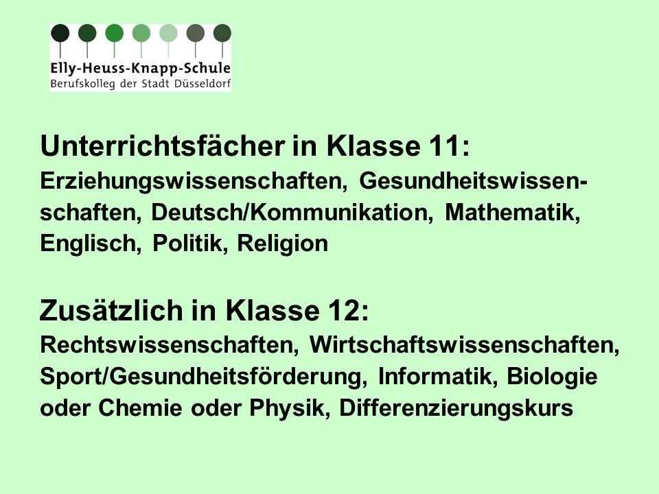 Unterrichtsfächer in Klasse 11: Erziehungswissenschaften, Gesundheitswissen- schaften, Deutsch/Kommunikation, Mathematik, Englisch, Politik, Religion