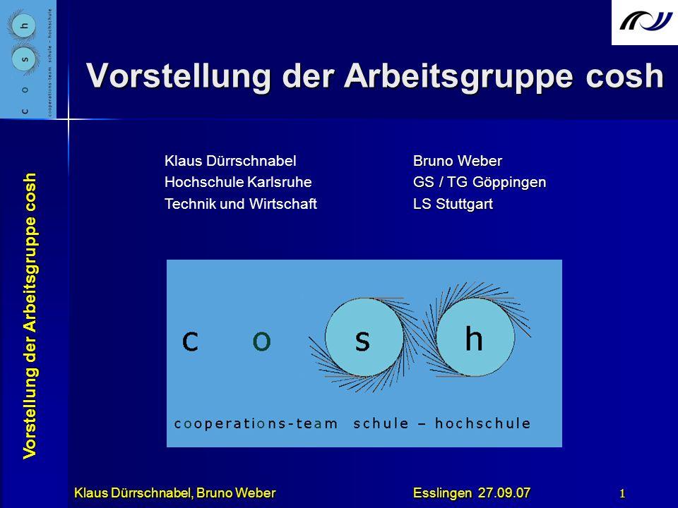 Vorstellung der Arbeitsgruppe cosh Klaus Dürrschnabel, Bruno Weber Esslingen 27.09.07 12 Konsequenzen Außermathematische Fähigkeiten: Durchhaltevermögen Transfervermögen Sorgfalt Sprachliche Fähigkeiten Ergebnisse dieser Tagung