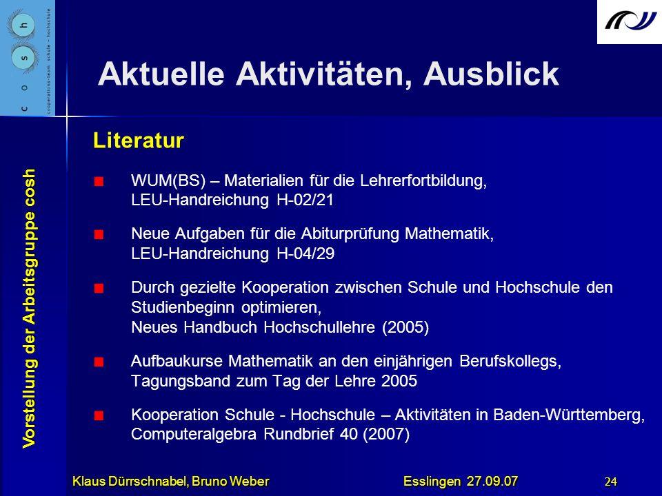 Vorstellung der Arbeitsgruppe cosh Klaus Dürrschnabel, Bruno Weber Esslingen 27.09.07 24 Aktuelle Aktivitäten, Ausblick Literatur WUM(BS) – Materialie