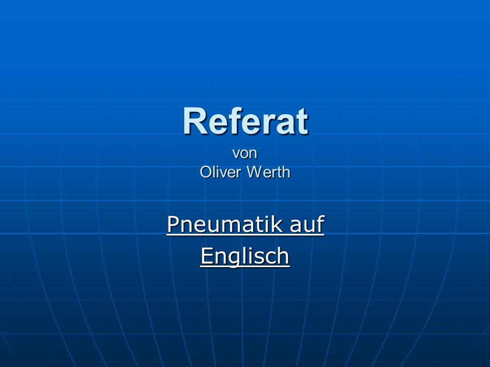 Referat von Oliver Werth Pneumatik auf Englisch