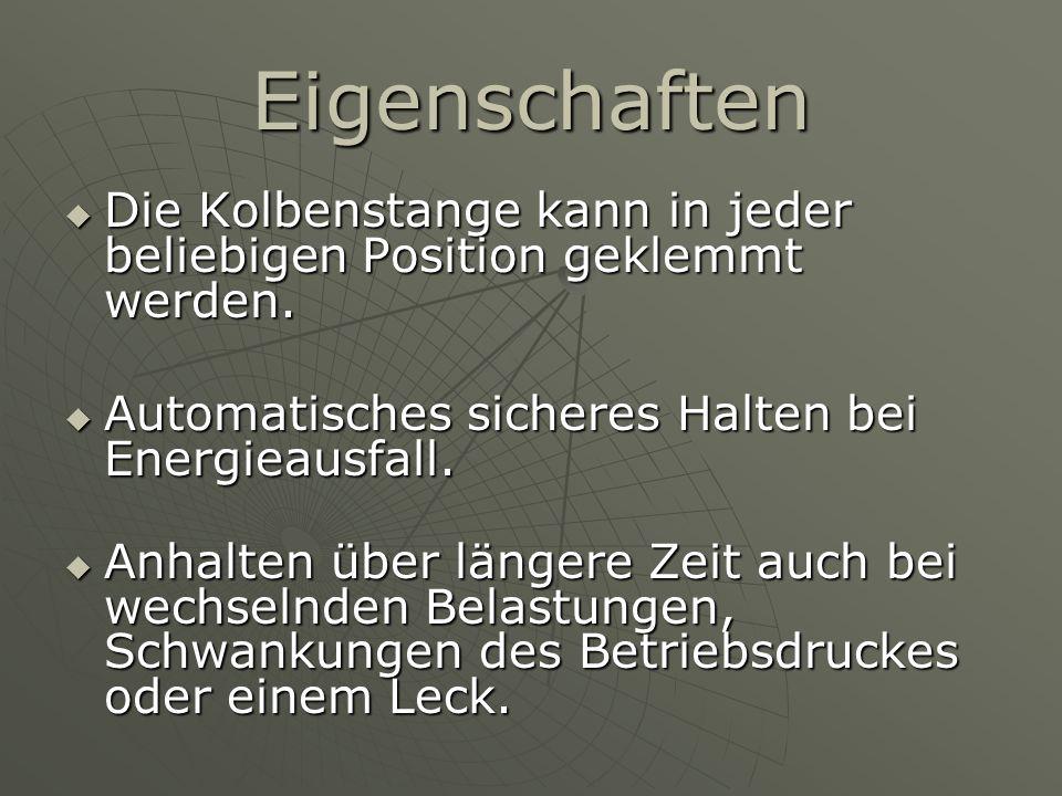 Eigenschaften Die Kolbenstange kann in jeder beliebigen Position geklemmt werden. Die Kolbenstange kann in jeder beliebigen Position geklemmt werden.