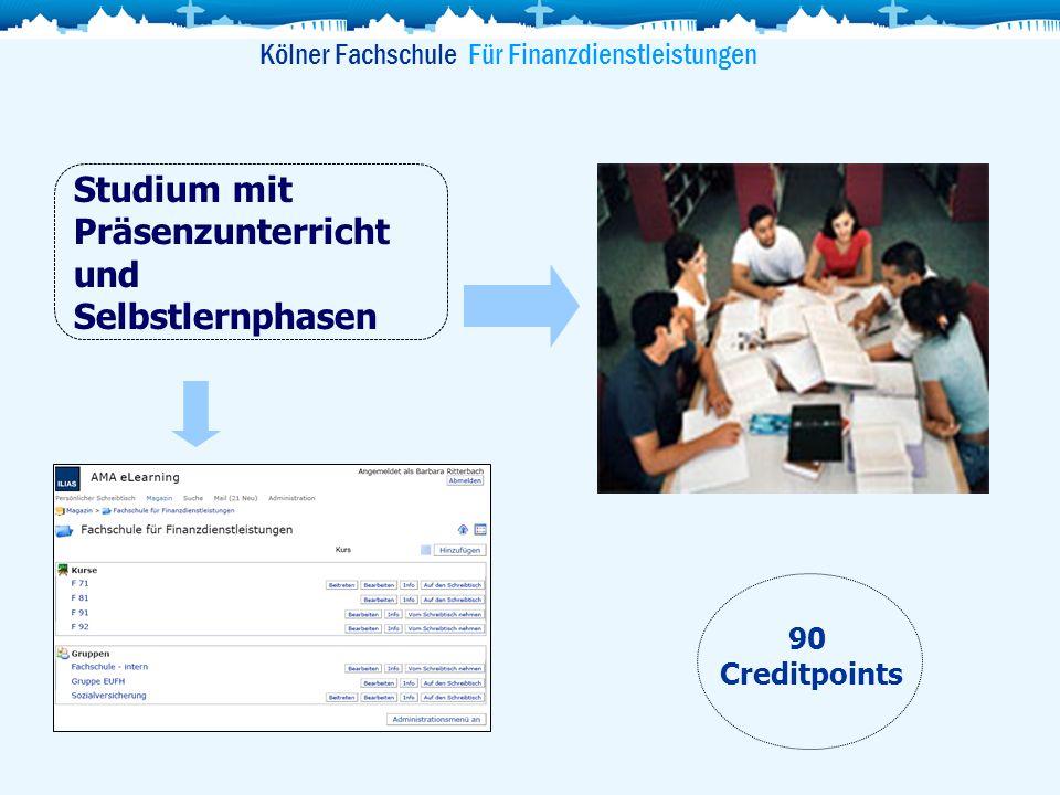 Kölner Fachschule Für Finanzdienstleistungen Studium mit Präsenzunterricht und Selbstlernphasen Topsim-Planspiel Universal-Banking Gastvorträge Projektarbeit