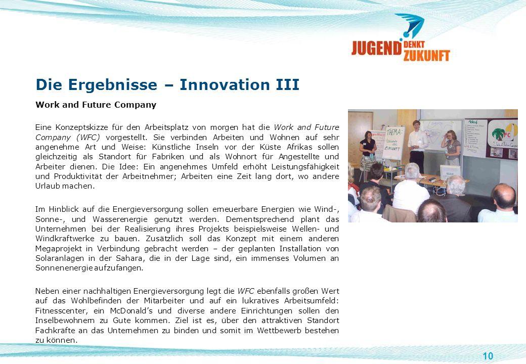 10 Die Ergebnisse – Innovation III Work and Future Company Eine Konzeptskizze für den Arbeitsplatz von morgen hat die Work and Future Company (WFC) vo