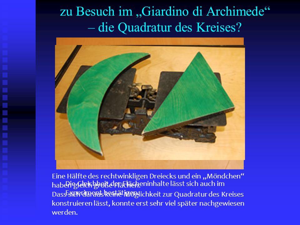 zu Besuch im Giardino di Archimede – die Quadratur des Kreises? Eine Hälfte des rechtwinkligen Dreiecks und ein Möndchen haben gleich große Flächen. D