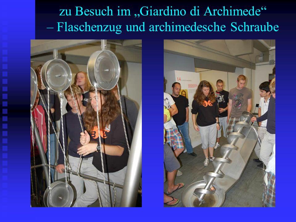 zu Besuch im Giardino di Archimede – Flaschenzug und archimedesche Schraube