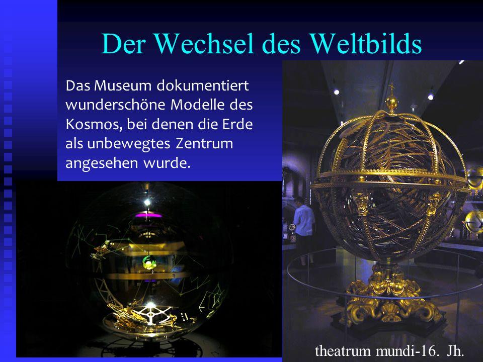 Der Wechsel des Weltbilds Das Museum dokumentiert wunderschöne Modelle des Kosmos, bei denen die Erde als unbewegtes Zentrum angesehen wurde. theatrum