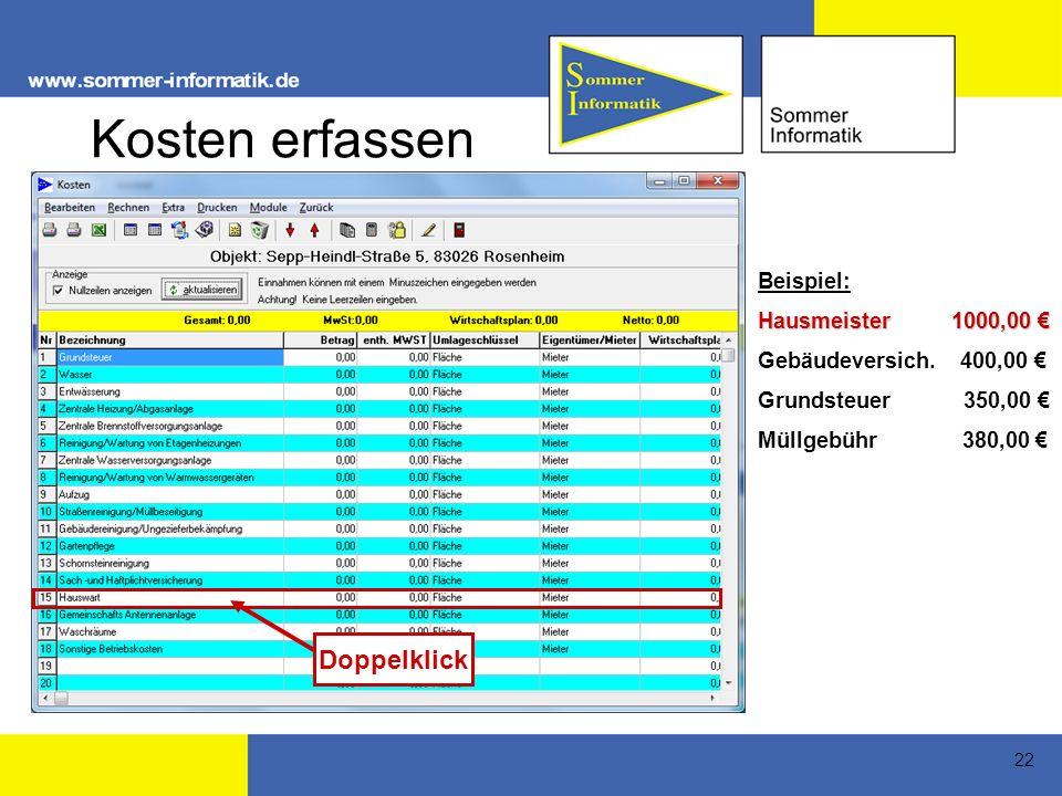 22 Kosten erfassen Beispiel: Hausmeister 1000,00 Hausmeister 1000,00 Gebäudeversich.