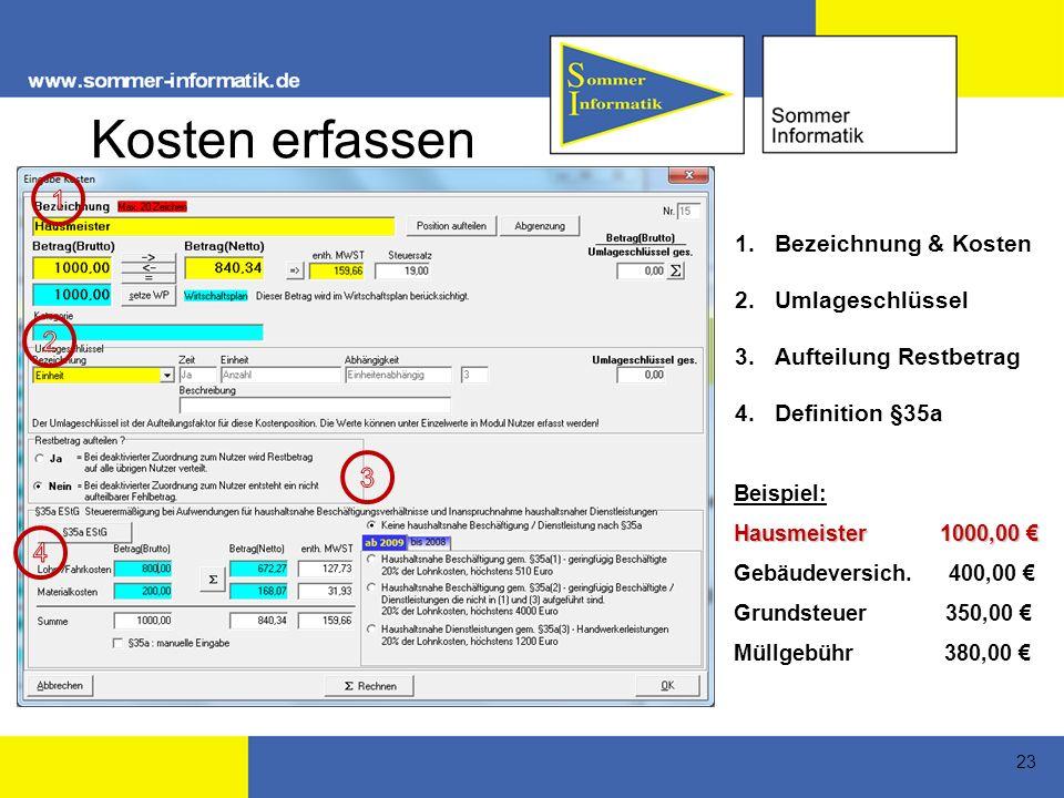 23 Kosten erfassen Beispiel: Hausmeister 1000,00 Hausmeister 1000,00 Gebäudeversich.