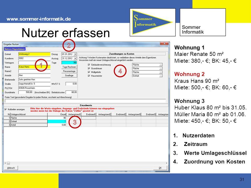 31 Nutzer erfassen 1.Nutzerdaten 2.Zeitraum 3. Werte Umlageschlüssel 4.