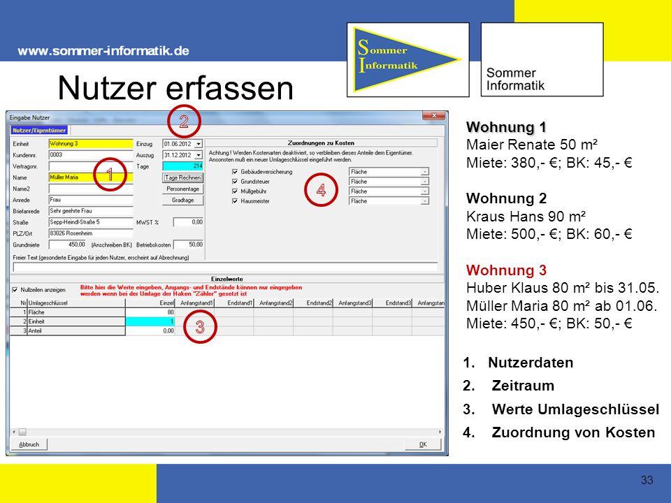 33 Nutzer erfassen 1.Nutzerdaten 2.Zeitraum 3. Werte Umlageschlüssel 4.