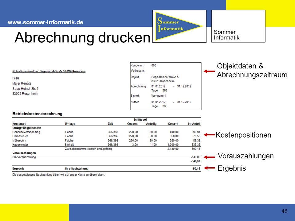 46 Abrechnung drucken Objektdaten & Abrechnungszeitraum Kostenpositionen Vorauszahlungen Ergebnis