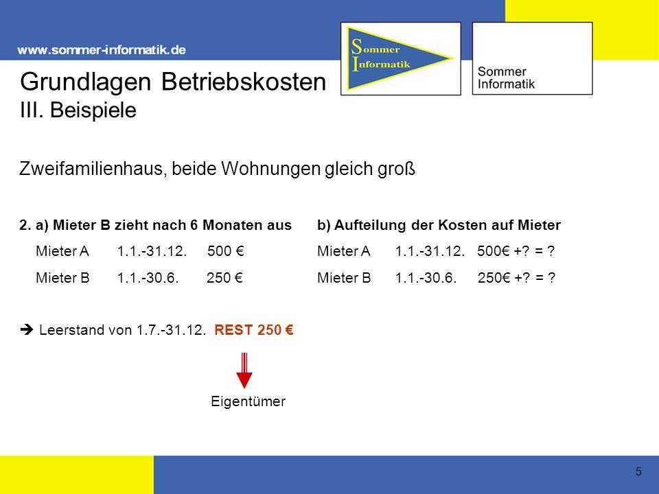 6 2 a) Mieter B zieht nach 6 Monaten ausb) Aufteilung der Kosten auf Mieter Mieter A 1.1.-31.12.