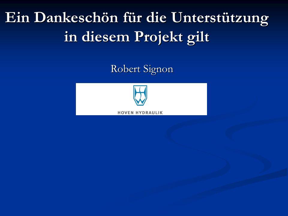 Ein Dankeschön für die Unterstützung in diesem Projekt gilt Robert Signon