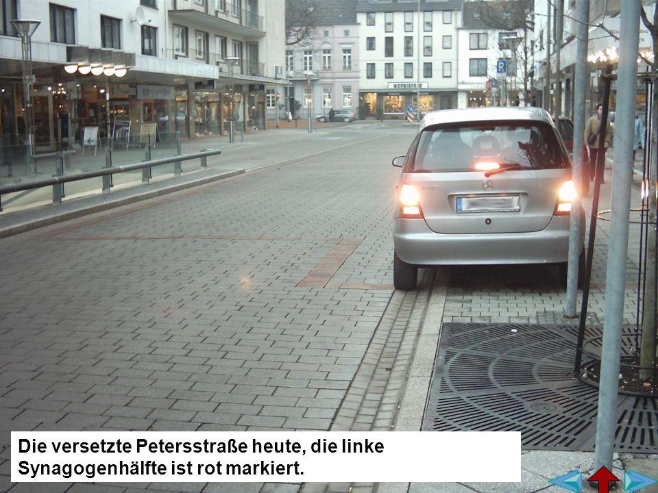 Die versetzte Petersstraße heute, die linke Synagogenhälfte ist rot markiert.