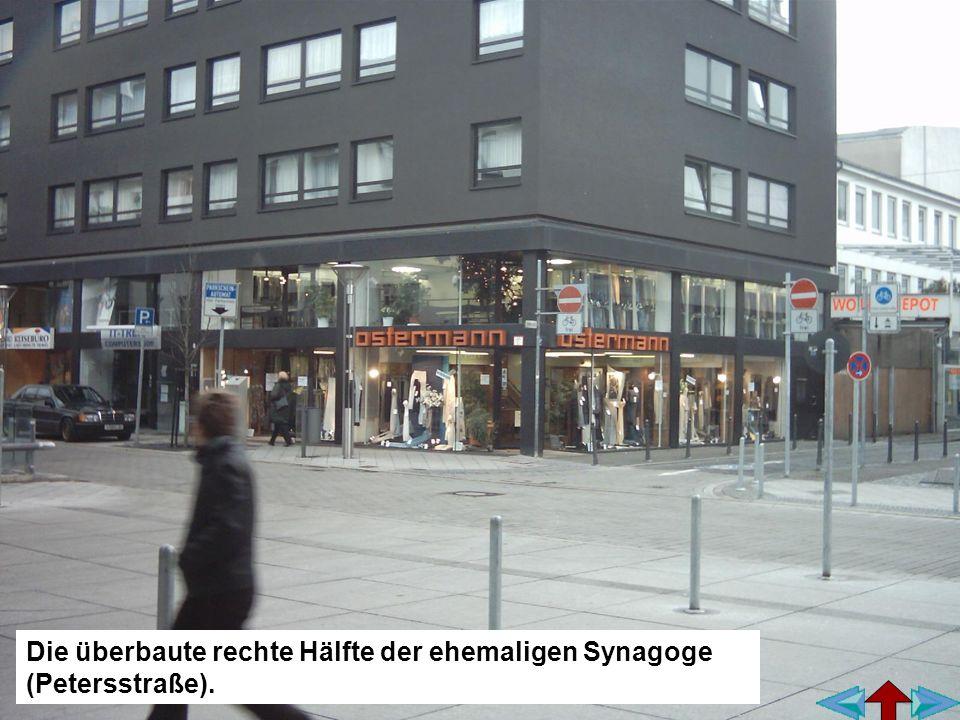 Die überbaute rechte Hälfte der ehemaligen Synagoge (Petersstraße).