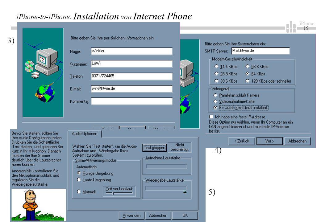 iPhone 15 iPhone-to-iPhone: Installation von Internet Phone 3) 5) 4)