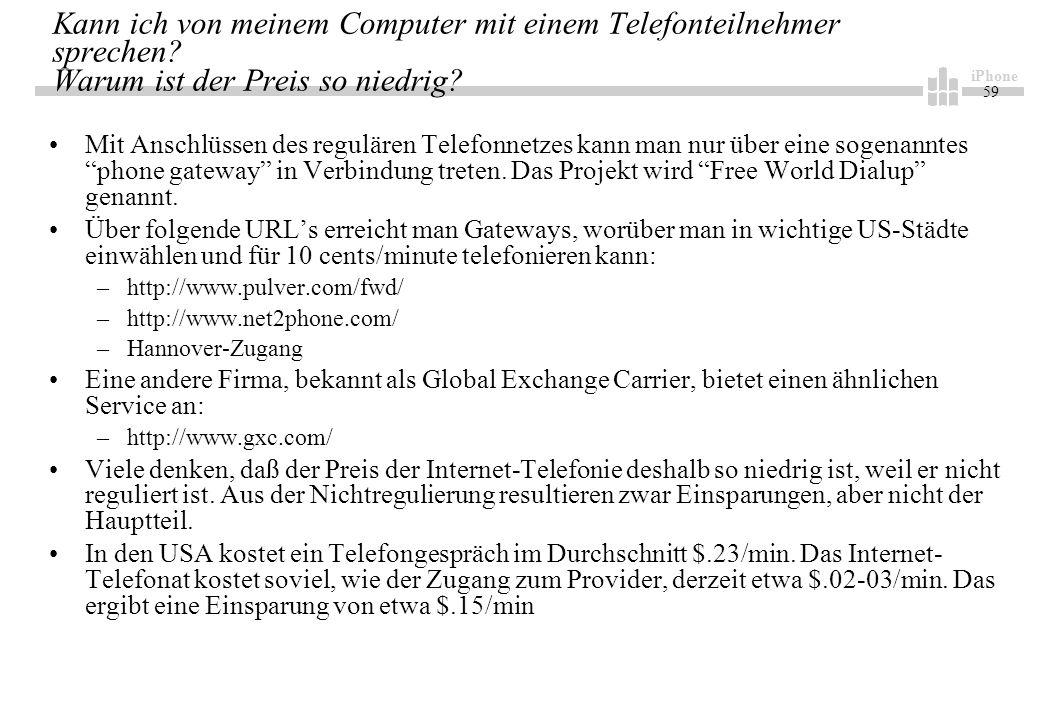 iPhone 59 Kann ich von meinem Computer mit einem Telefonteilnehmer sprechen.