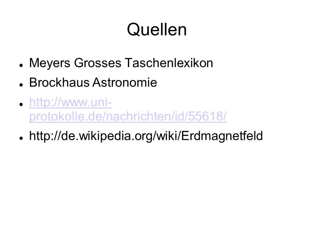 Quellen Meyers Grosses Taschenlexikon Brockhaus Astronomie http://www.uni- protokolle.de/nachrichten/id/55618/ http://www.uni- protokolle.de/nachricht