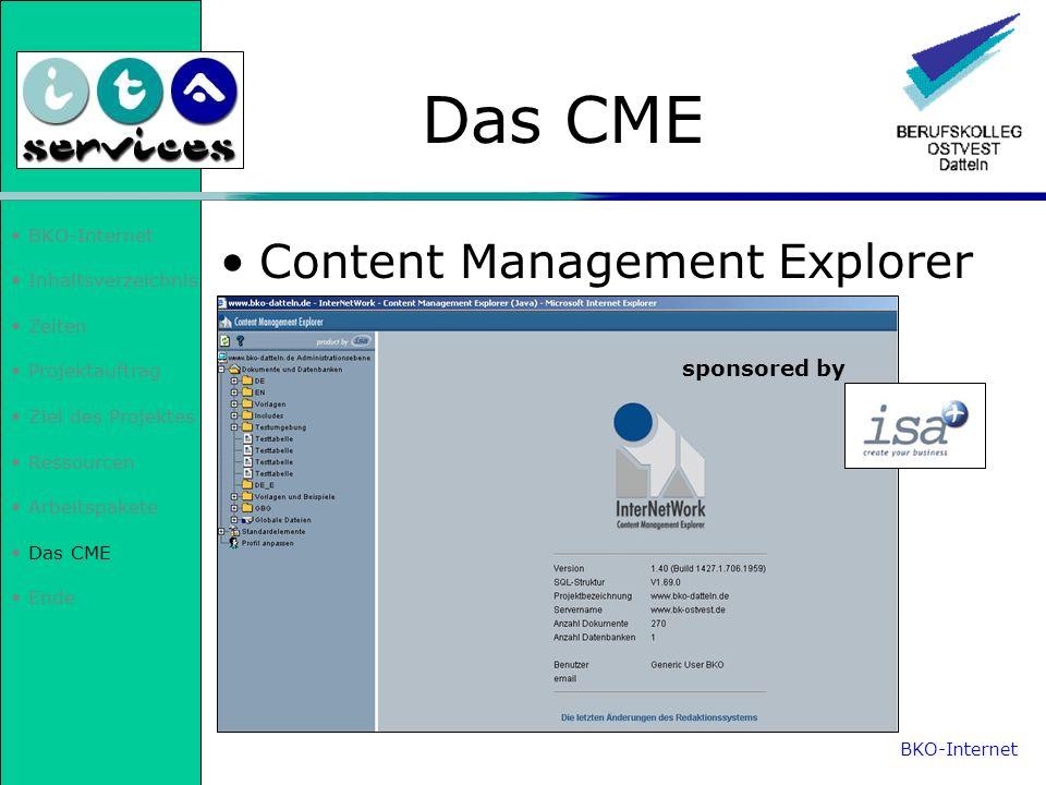 BKO-Internet Inhaltsverzeichnis Zeiten Projektauftrag Ziel des Projektes Ressourcen Arbeitspakete Das CME Ende Das BKO-Internet Team bedankt sich bei Ihnen für Ihre Aufmerksamkeit.