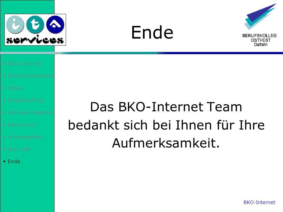 BKO-Internet Inhaltsverzeichnis Zeiten Projektauftrag Ziel des Projektes Ressourcen Arbeitspakete Das CME Ende Das BKO-Internet Team bedankt sich bei