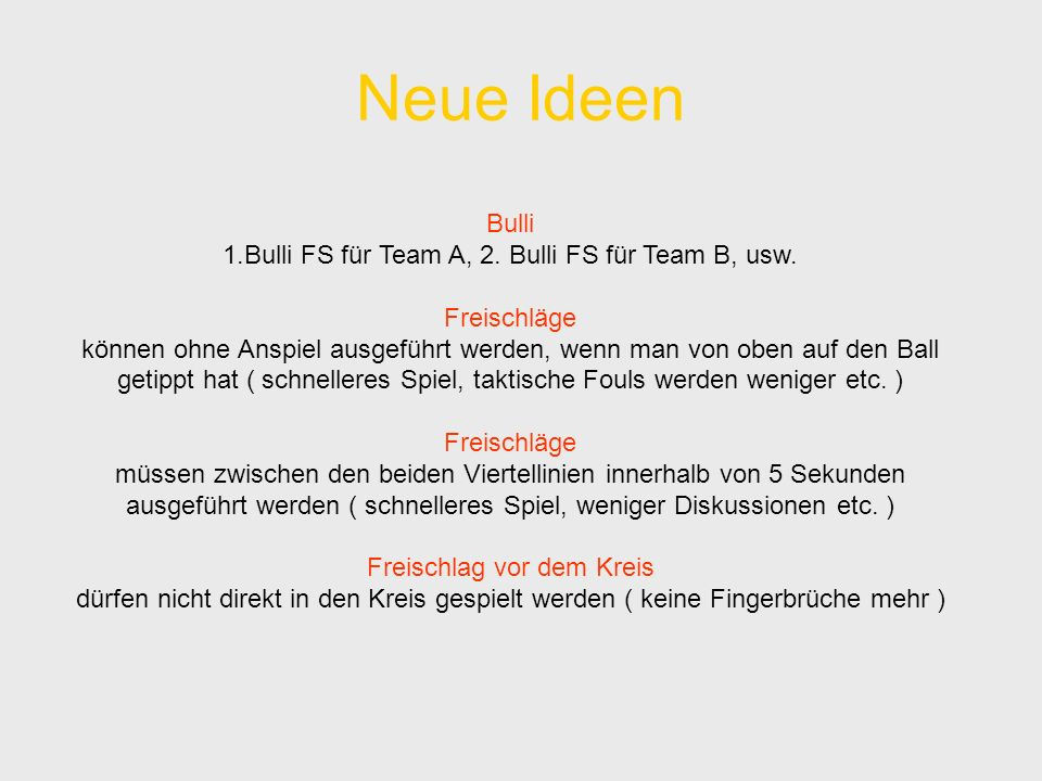 Neue Ideen Bulli 1.Bulli FS für Team A, 2. Bulli FS für Team B, usw.
