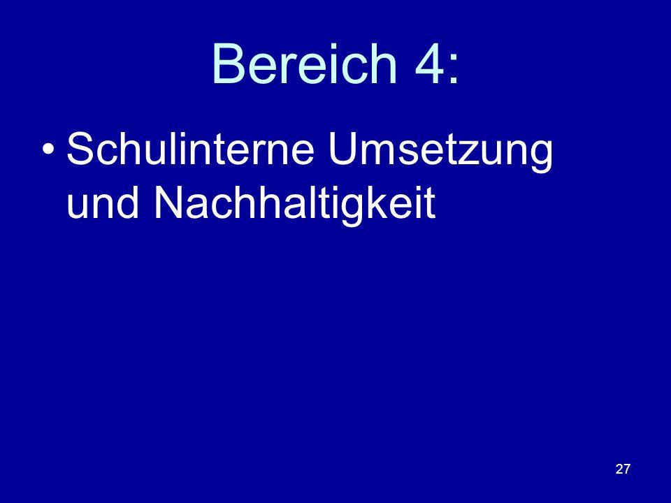 27 Bereich 4: Schulinterne Umsetzung und Nachhaltigkeit