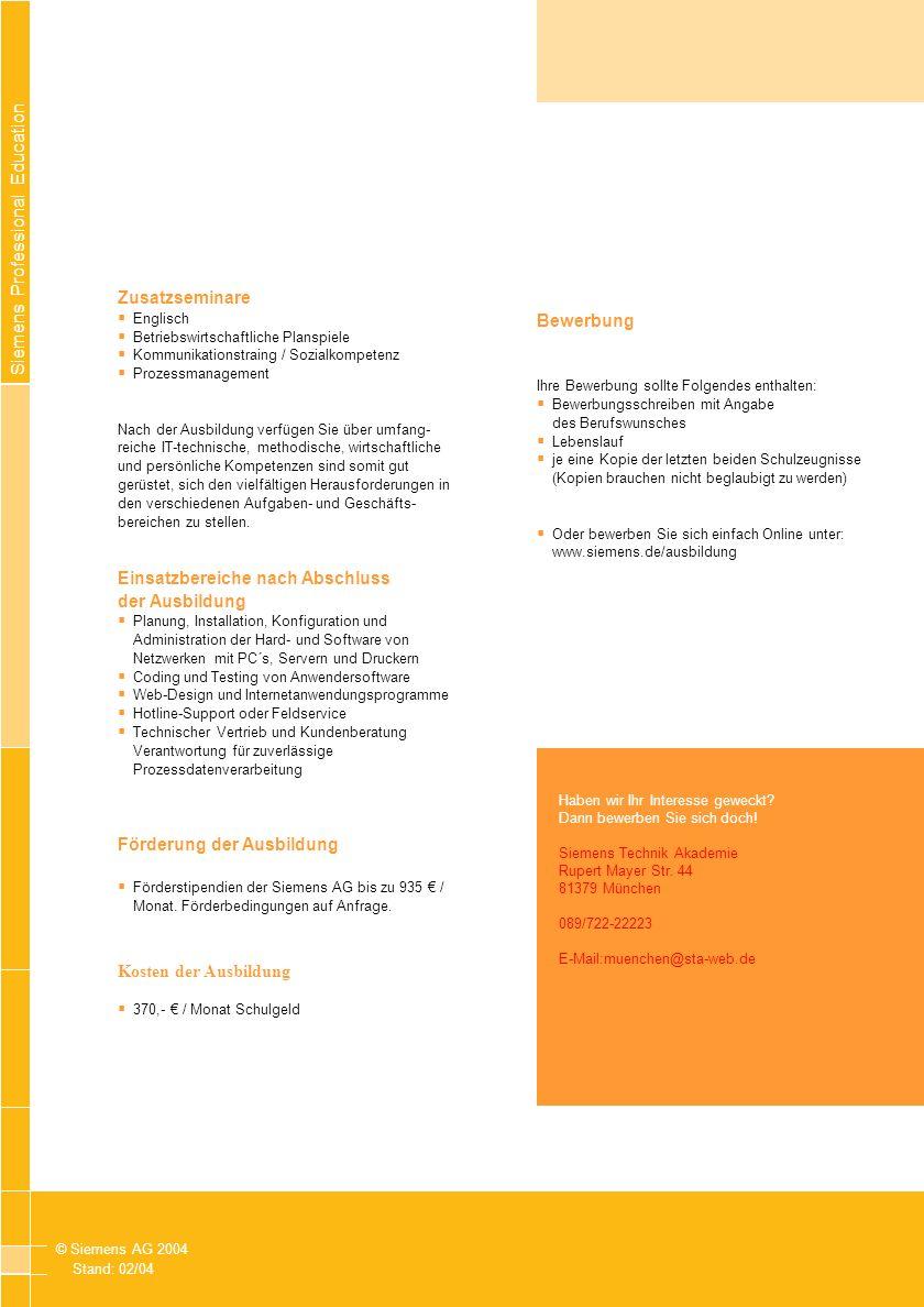 Siemens Professional Education © Siemens AG 2004 Stand: 02/04 Zusatzseminare Englisch Betriebswirtschaftliche Planspiele Kommunikationstraing / Sozial