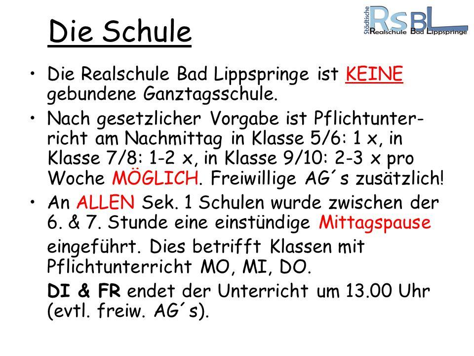 Die Schule Die Realschule Bad Lippspringe ist KEINE gebundene Ganztagsschule. Nach gesetzlicher Vorgabe ist Pflichtunter- richt am Nachmittag in Klass