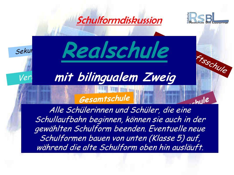 Schulformdiskussion Realschule mit bilingualem Zweig Gymnasium Gesamtschule Hauptschule Verbundschule Gemeinschaftsschule Alle Schülerinnen und Schüle