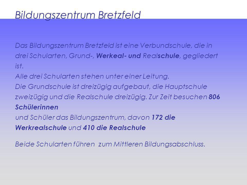 Bildungszentrum Bretzfeld Das Bildungszentrum Bretzfeld ist eine Verbundschule, die in drei Schularten, Grund-, Werkeal- und Real schule, gegliedert i