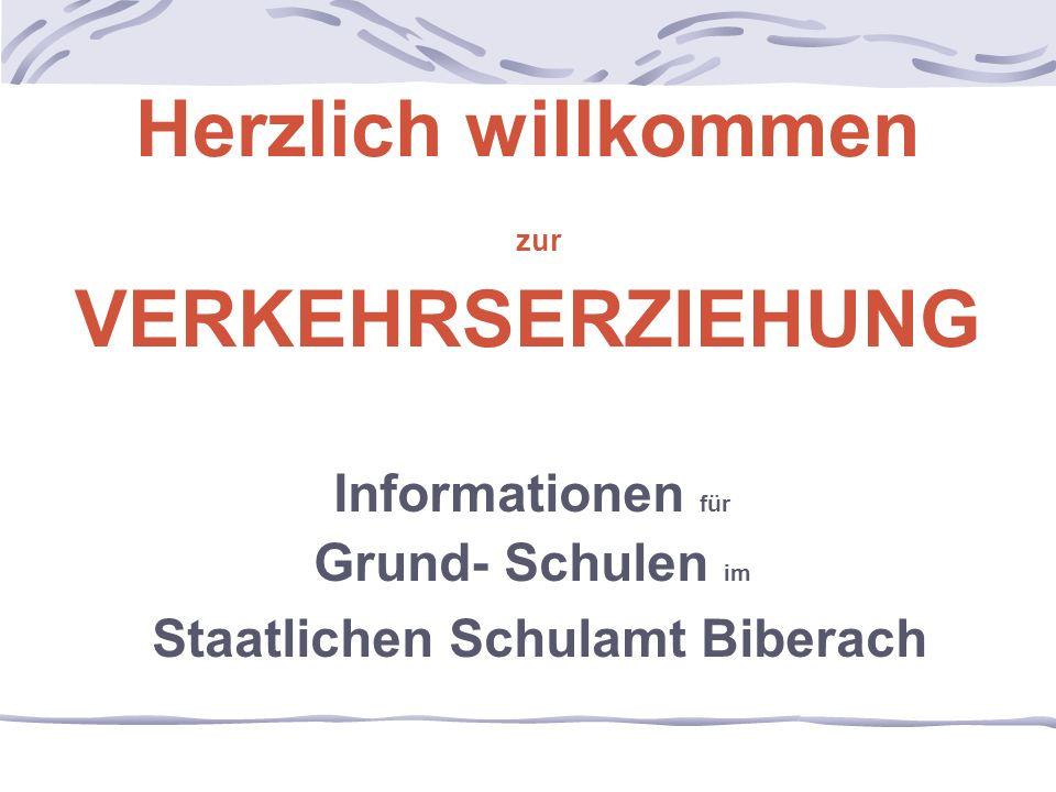 Herzlich willkommen zur VERKEHRSERZIEHUNG Informationen für Grund- Schulen im Staatlichen Schulamt Biberach