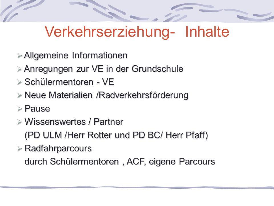 Verkehrserziehung- Inhalte Allgemeine Informationen Allgemeine Informationen Anregungen zur VE in der Grundschule Anregungen zur VE in der Grundschule