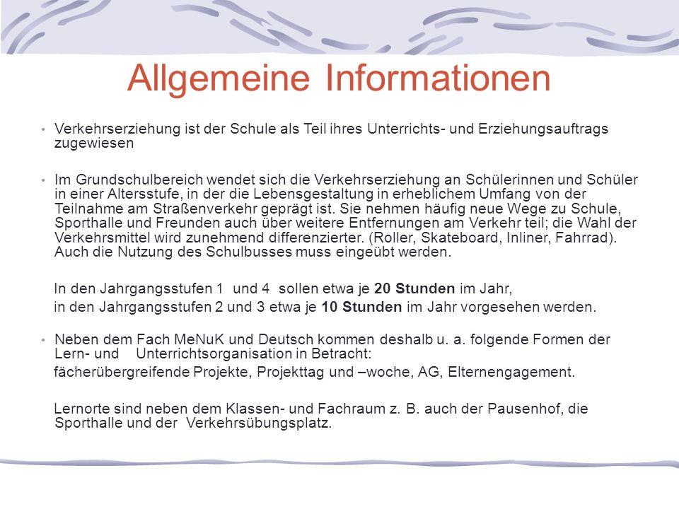 Allgemeine Informationen Verkehrserziehung ist der Schule als Teil ihres Unterrichts- und Erziehungsauftrags zugewiesen Im Grundschulbereich wendet si