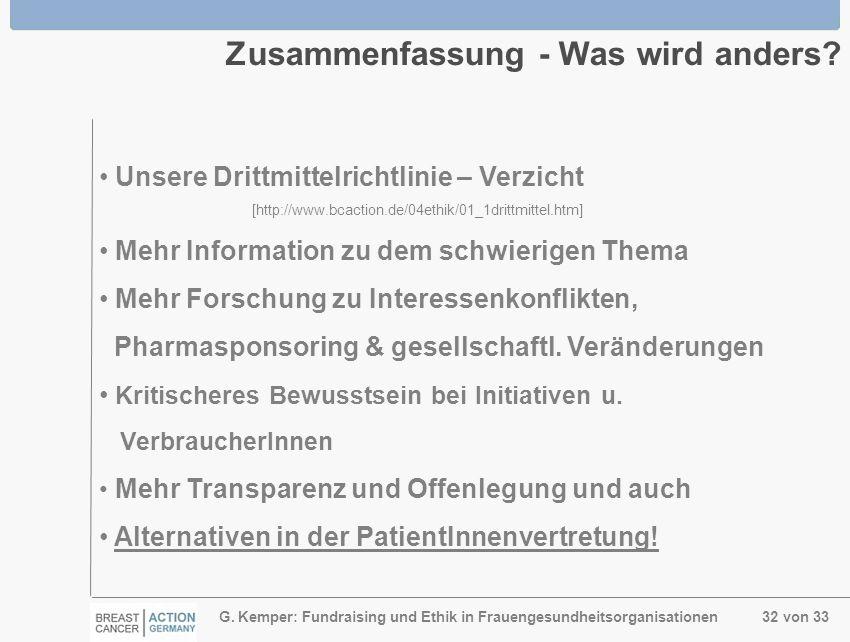 G. Kemper: Fundraising und Ethik in Frauengesundheitsorganisationen 32 von 33 Zusammenfassung - Was wird anders? Unsere Drittmittelrichtlinie – Verzic