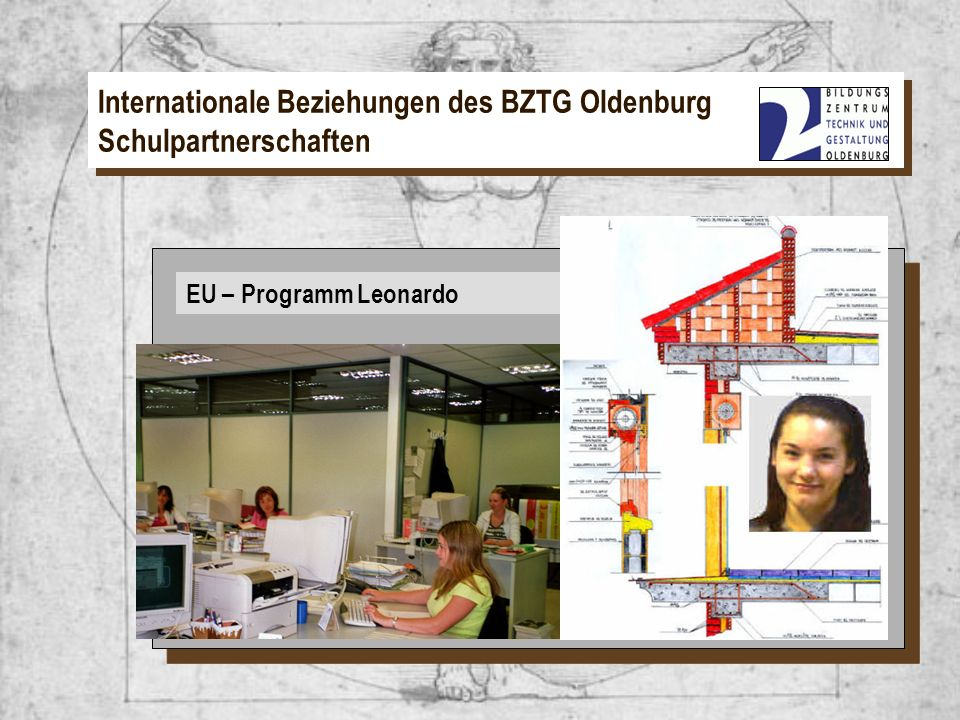EU – Programm Leonardo Internationale Beziehungen des BZTG Oldenburg Schulpartnerschaften