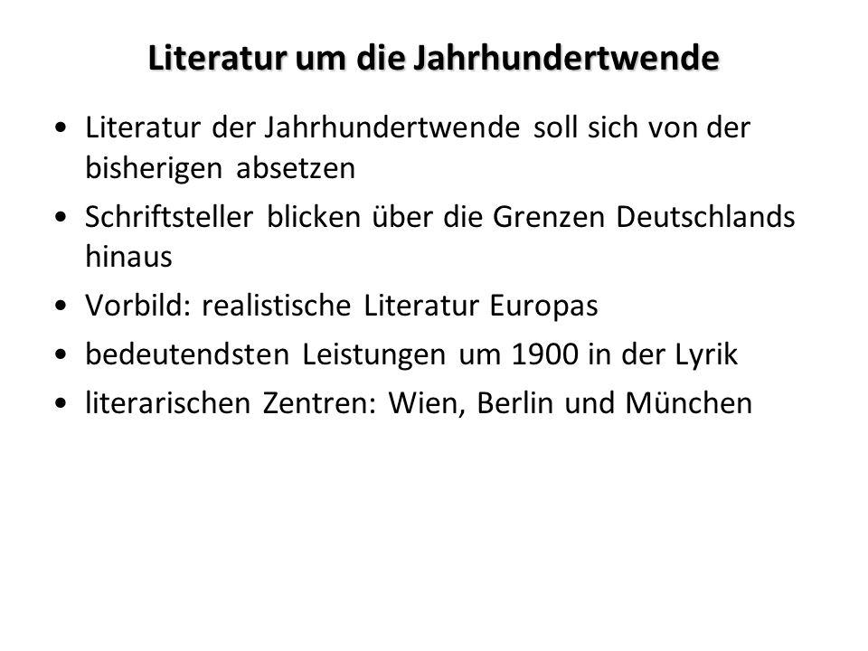 Literatur um die Jahrhundertwende Literatur der Jahrhundertwende soll sich von der bisherigen absetzen Schriftsteller blicken über die Grenzen Deutsch