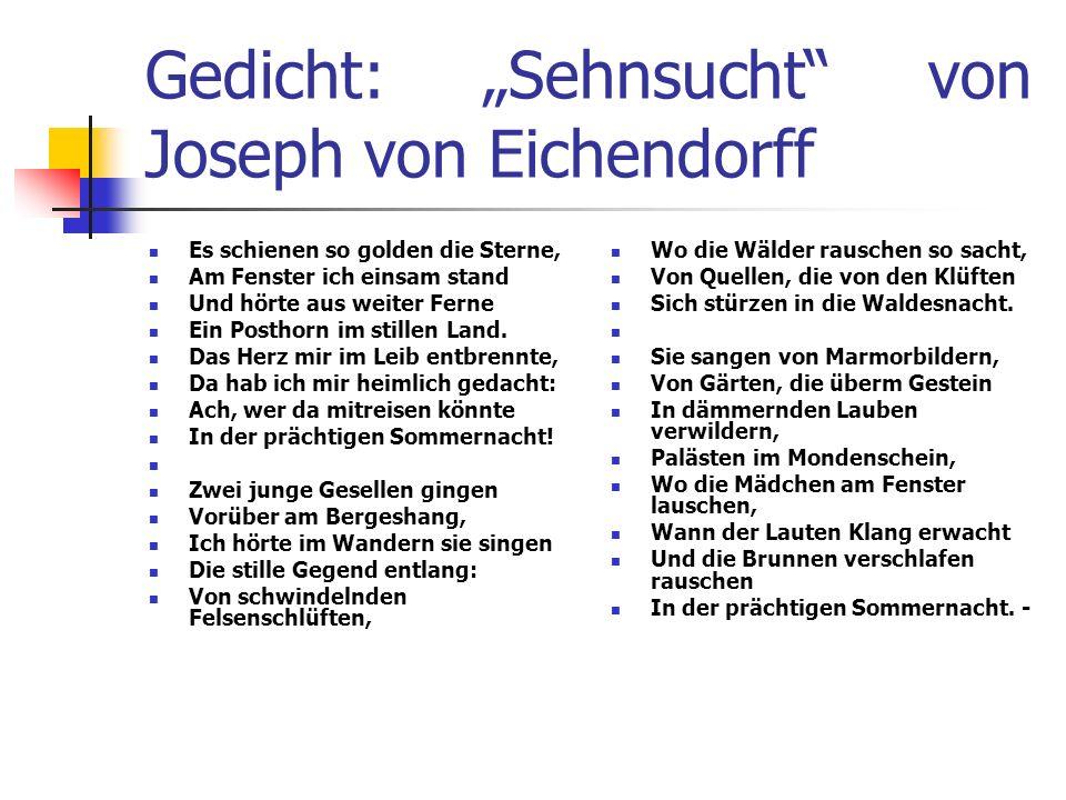 Gedicht: Sehnsucht von Joseph von Eichendorff Es schienen so golden die Sterne, Am Fenster ich einsam stand Und hörte aus weiter Ferne Ein Posthorn im stillen Land.