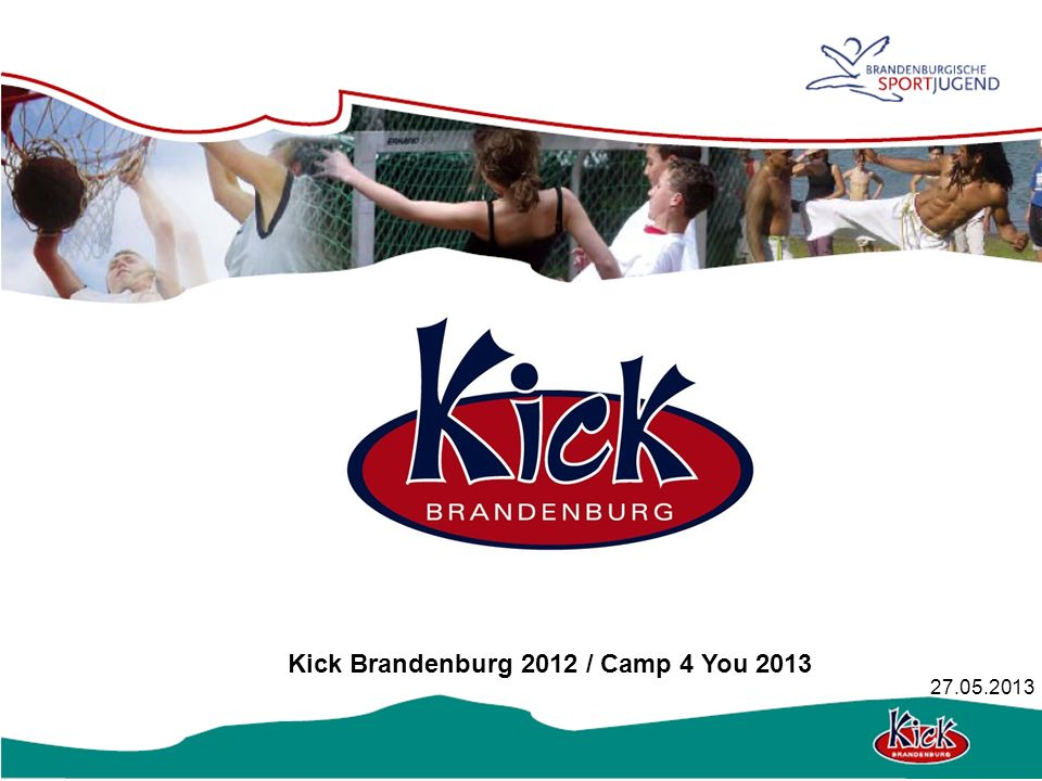 Kick Brandenburg 2012 / Camp 4 You 2013 27.05.2013
