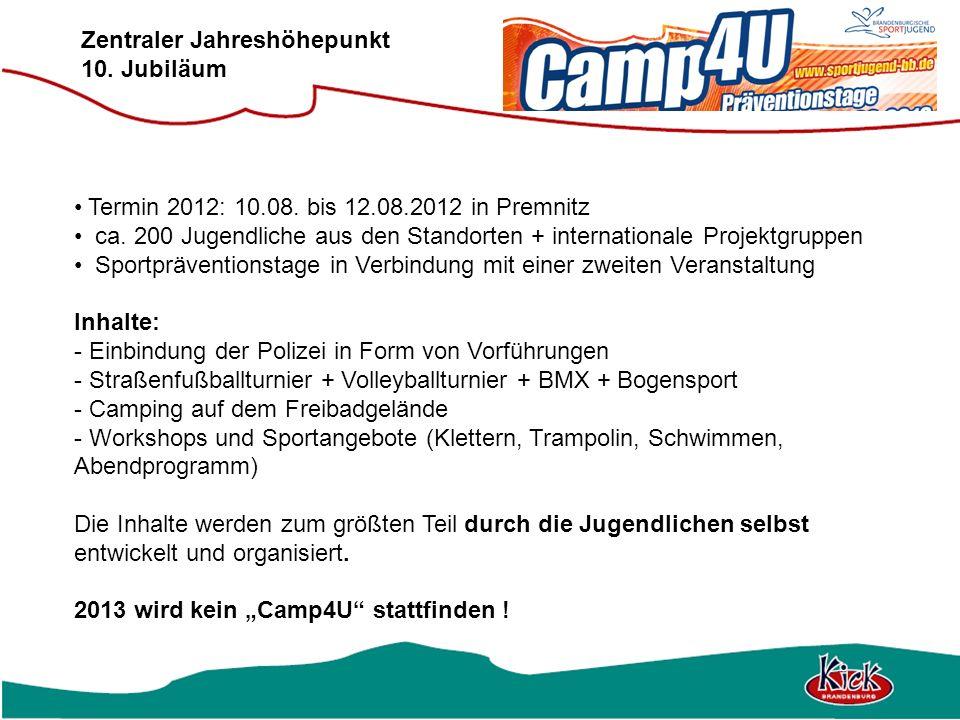 Zentraler Jahreshöhepunkt 10. Jubiläum Termin 2012: 10.08. bis 12.08.2012 in Premnitz ca. 200 Jugendliche aus den Standorten + internationale Projektg