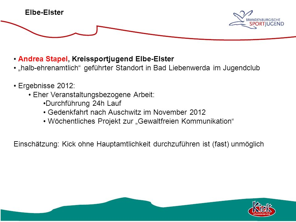 Elbe-Elster Andrea Stapel, Kreissportjugend Elbe-Elster halb-ehrenamtlich geführter Standort in Bad Liebenwerda im Jugendclub Ergebnisse 2012: Eher Ve