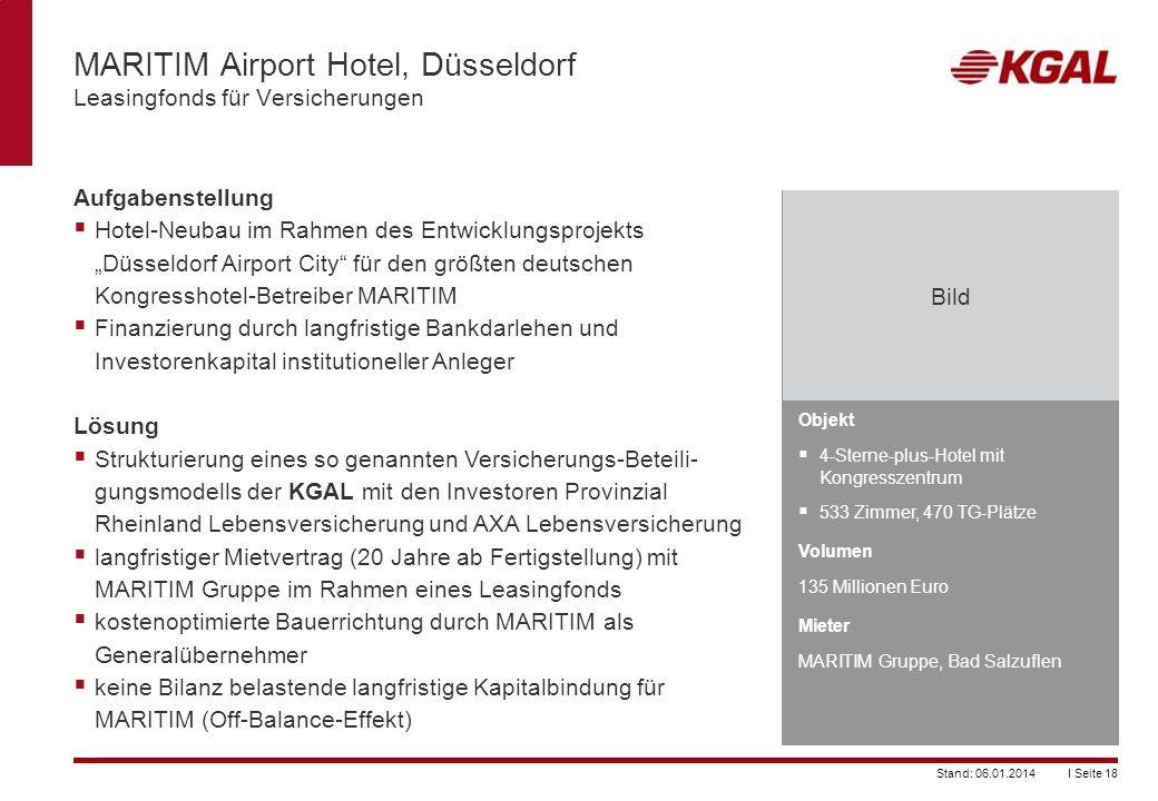I Seite 18Stand: 06.01.2014 MARITIM Airport Hotel, Düsseldorf Leasingfonds für Versicherungen Objekt 4-Sterne-plus-Hotel mit Kongresszentrum 533 Zimme