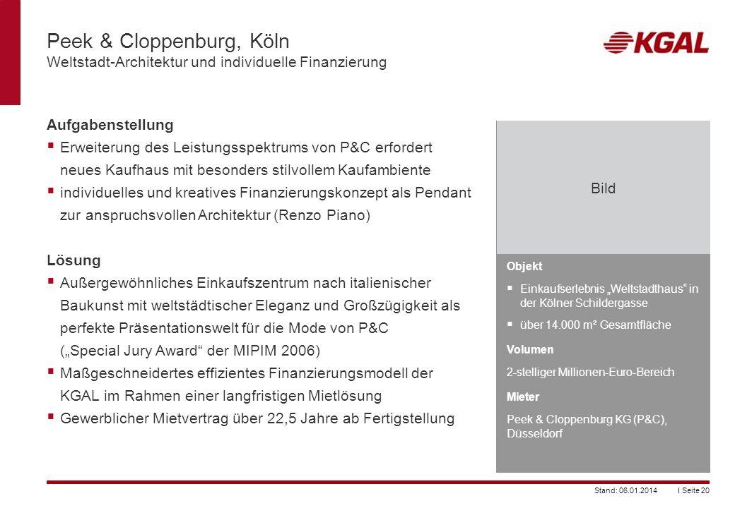 I Seite 20Stand: 06.01.2014 Objekt Einkaufserlebnis Weltstadthaus in der Kölner Schildergasse über 14.000 m² Gesamtfläche Volumen 2-stelliger Millione