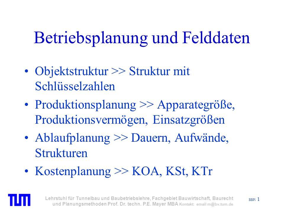 BBPl 12 Lehrstuhl für Tunnelbau und Baubetriebslehre, Fachgebiet Bauwirtschaft, Baurecht und Planungsmethoden Prof.