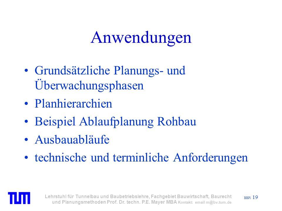 BBPl 19 Lehrstuhl für Tunnelbau und Baubetriebslehre, Fachgebiet Bauwirtschaft, Baurecht und Planungsmethoden Prof.