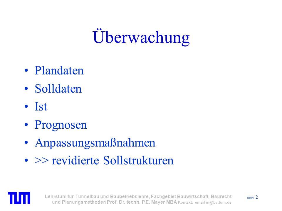 BBPl 13 Lehrstuhl für Tunnelbau und Baubetriebslehre, Fachgebiet Bauwirtschaft, Baurecht und Planungsmethoden Prof.