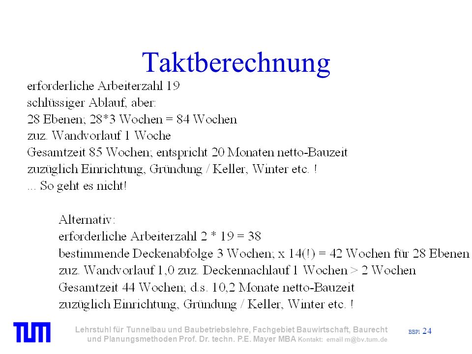 BBPl 24 Lehrstuhl für Tunnelbau und Baubetriebslehre, Fachgebiet Bauwirtschaft, Baurecht und Planungsmethoden Prof.