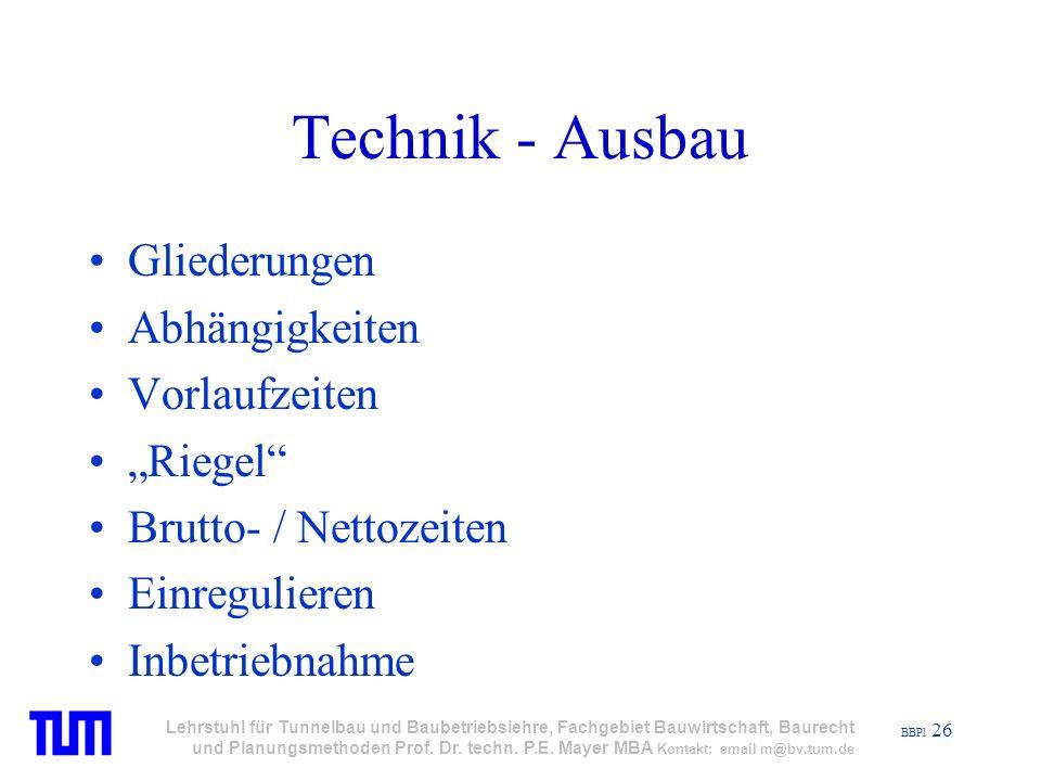 BBPl 26 Lehrstuhl für Tunnelbau und Baubetriebslehre, Fachgebiet Bauwirtschaft, Baurecht und Planungsmethoden Prof.