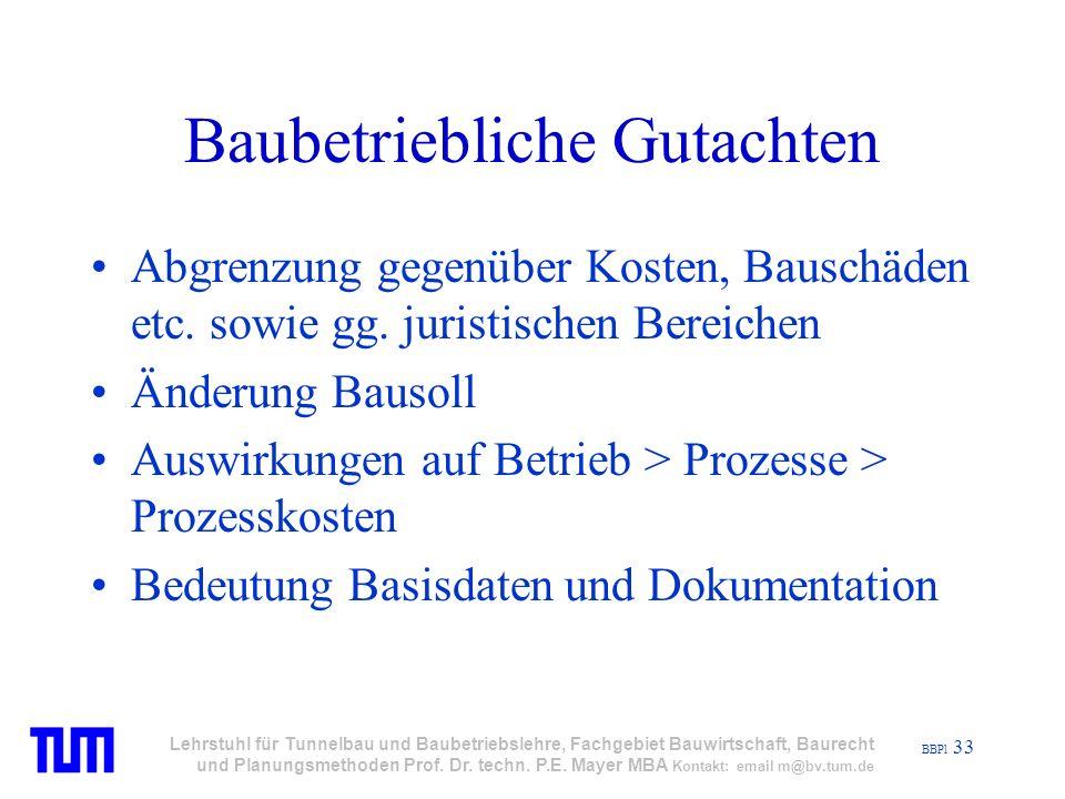 BBPl 33 Lehrstuhl für Tunnelbau und Baubetriebslehre, Fachgebiet Bauwirtschaft, Baurecht und Planungsmethoden Prof.